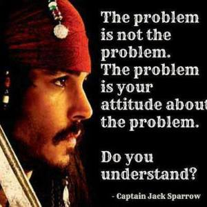 quote-about-the-problem-is-your-attitude-about-it