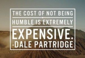 the-cost-of-not-being-humble-dale-partridge-daily-quotes-sayings-pictures-380x260